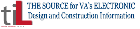 Technical Information Library (TIL) - The source for VA's electronic Design and Construction Information